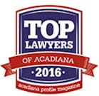 Top Lawyers of Acadiana 2016 | Acadiana profile magazine